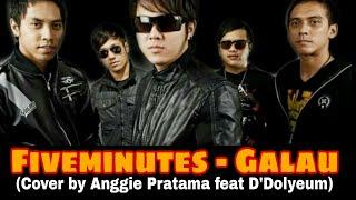 Download lagu Fiveminutes - Galau (Cover by Anggie Pratama feat D'Dolyeum)