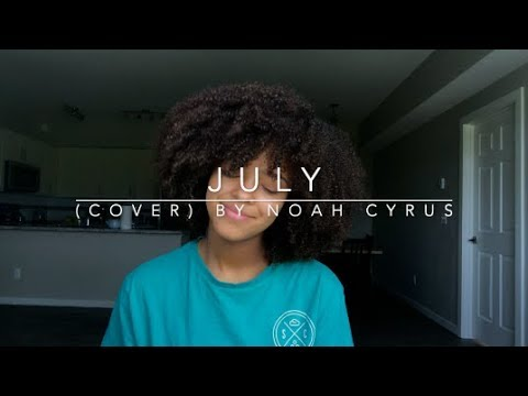 July (cover) By Noah Cyrus