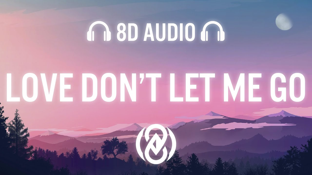 Sergio T. & Livin R - Love Don't Let Me Go (8D Audio) Ft. Nito-Onna 🎧