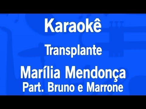 Karaokê Transplante - Marília Mendonça Part. Bruno e Marrone