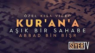 Kur'an'a Aşık Bir Sahabe Abbad Bin Bişr - ÖZEL VİDEO - Muhammed Emin Yıldırım