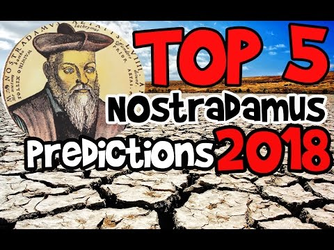 TOP 5 Nostradamus predictions you probably didn't know about 2018 year and beyond. For the Future