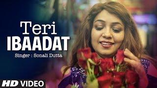 """TERI IBAADAT"" Latest Video Song | Sonali Dutta | Feat. Darshan Kubal, Sonali Dutta"