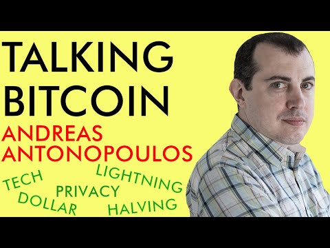 Talking Bitcoin With Andreas Antonopoulos - Lightning, Halving, Privacy, Dollar, & Tech
