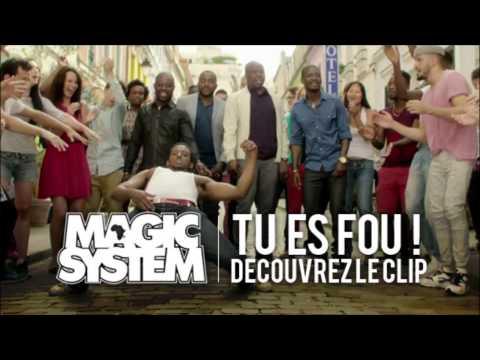 Magic Systeme - Tu Es Fou Official 2014