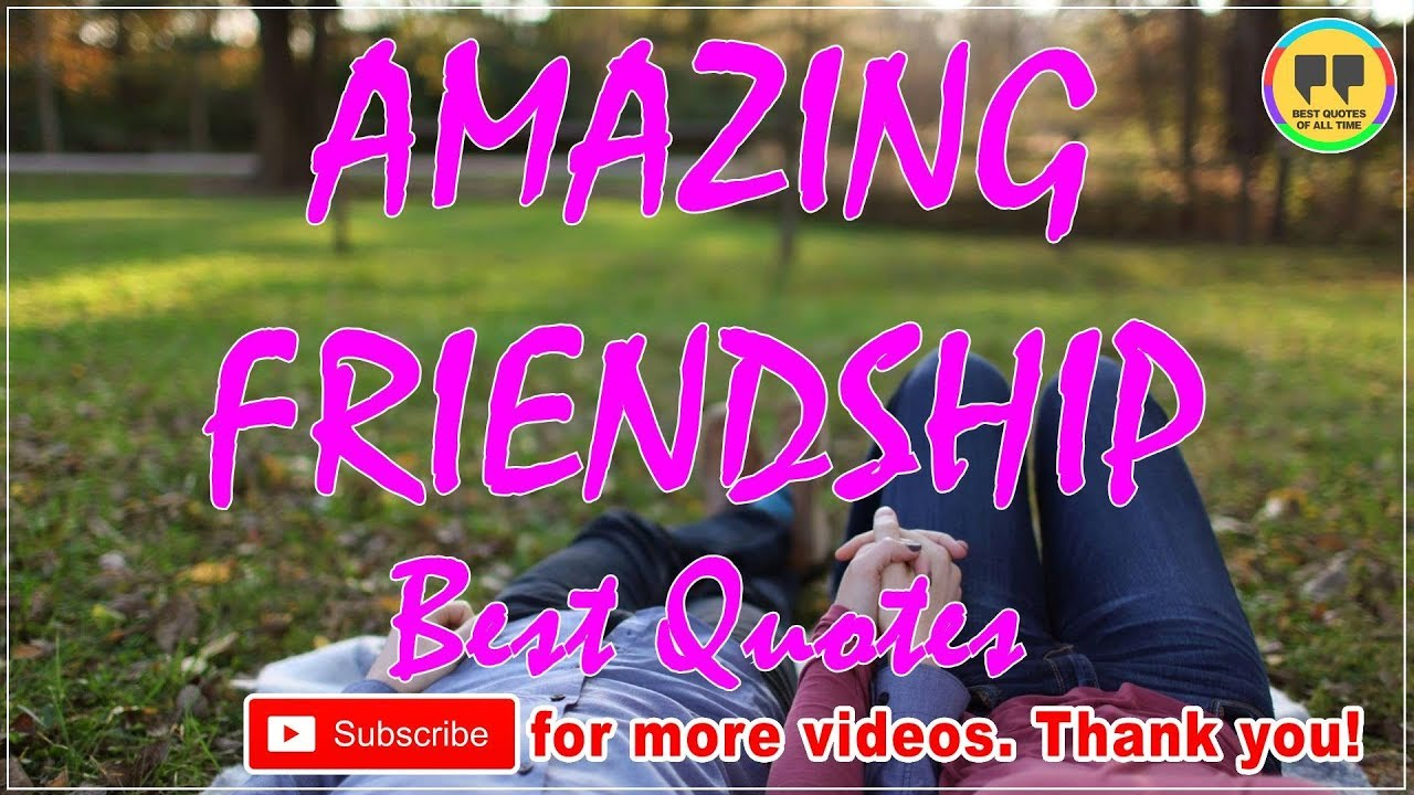 Amazing Quotes About Friendship Top 25 Amazing Friendship Quotes  Best Friendship Quotes  Youtube