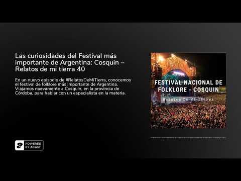 Las curiosidades del Festival más importante de Argentina: Cosquin – Relatos de mi tierra 40