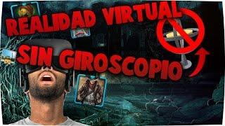 REALIDAD VIRTUAL SIN GIROSCOPIO | REALIDAD VIRTUAL EN CUALQUIER TELÉFONO MÓVIL