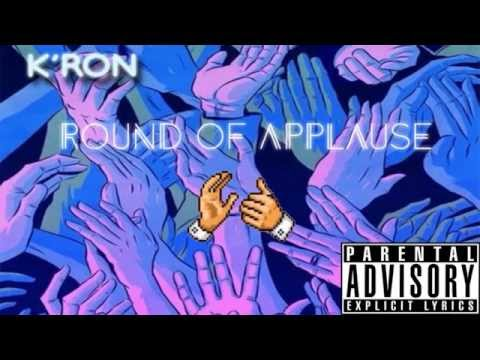 K'ron - Round Of Applause (Prod. N-Soul & K'ron)