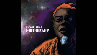 Dwight Trible - Mothership (feat. Kamasi Washington)