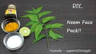Beauty DIY - * Neem Face Pack * (How To Make Neem Home Remedies )