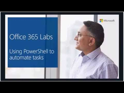 Office 365 Labs – Using PowerShell To Automate Tasks