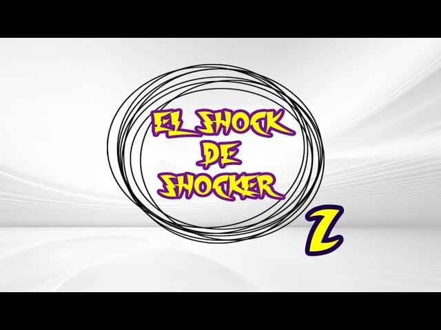 SHOCKER 1000% GUAPO | EL SHOCK DE SHOCKER 2 |