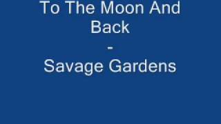 Savage Gardens To The Moon And Back W Lyrics