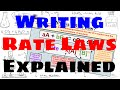 Writing Rate Laws - Explained