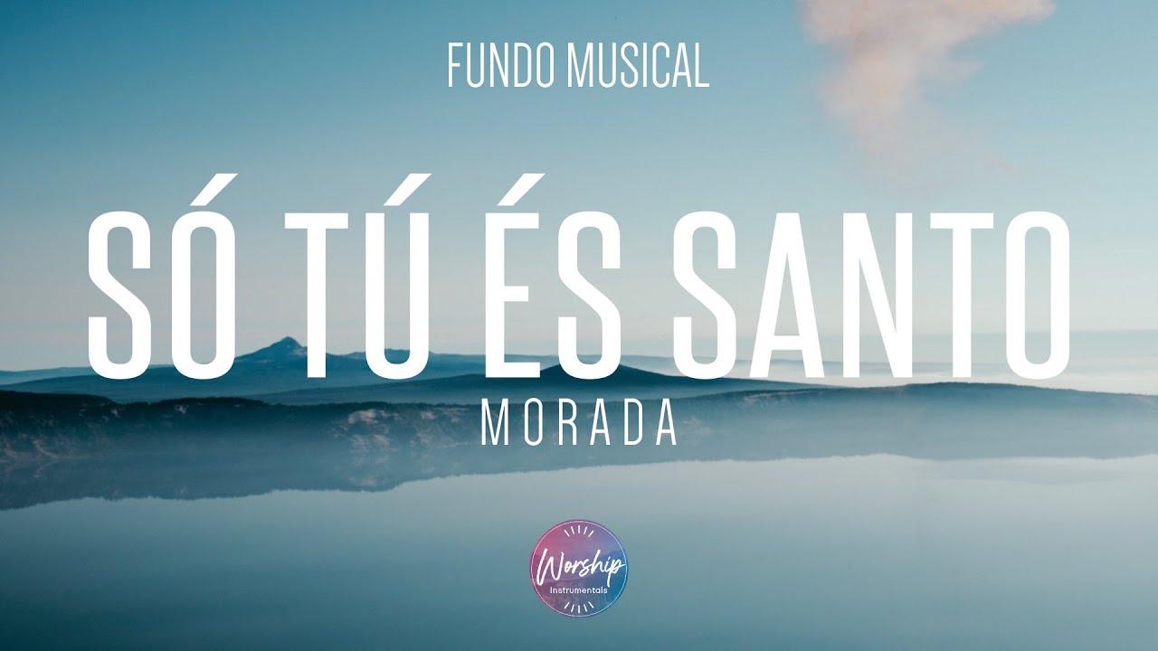 Fundo Musical Só Tu És Santo - Morada | Oração Pregação Ministração | Worship Instrumental