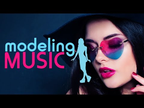 Modeling Music, Catwalk Music, Deep House Fashion Music, Upbeat Music, Runway Music (1 HOUR) C01