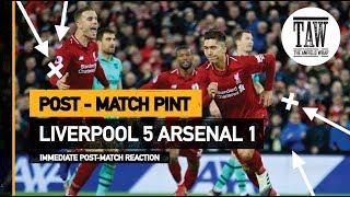 Liverpool 5 Arsenal 1   Post Match Pint