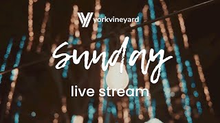 York Vineyard Church | Sunday Live Stream | 13th September | 11am