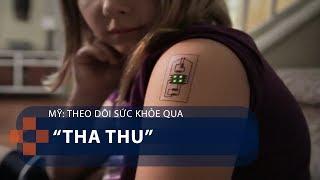 """Mỹ: Theo dõi sức khỏe qua """"tha thu""""   VTC1"""