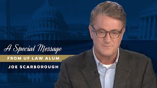 Uf law alum joe scarborough (jd 90), host of morning joe, congratulates the class 2020 in this special video message.