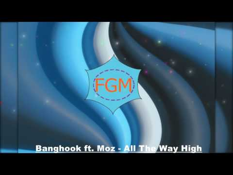 Banghook ft.  Moz - All The Way High