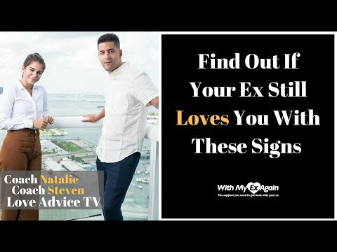 How to know when your ex girlfriend still loves you