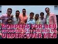 Rompers For Men #Rompers Is It For Men Or Undercover Men