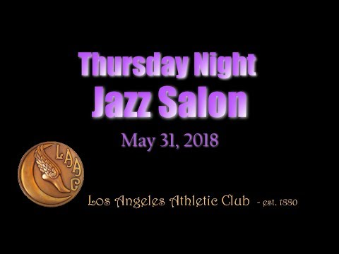 Thursday Night Jazz Salon May 31, 2018