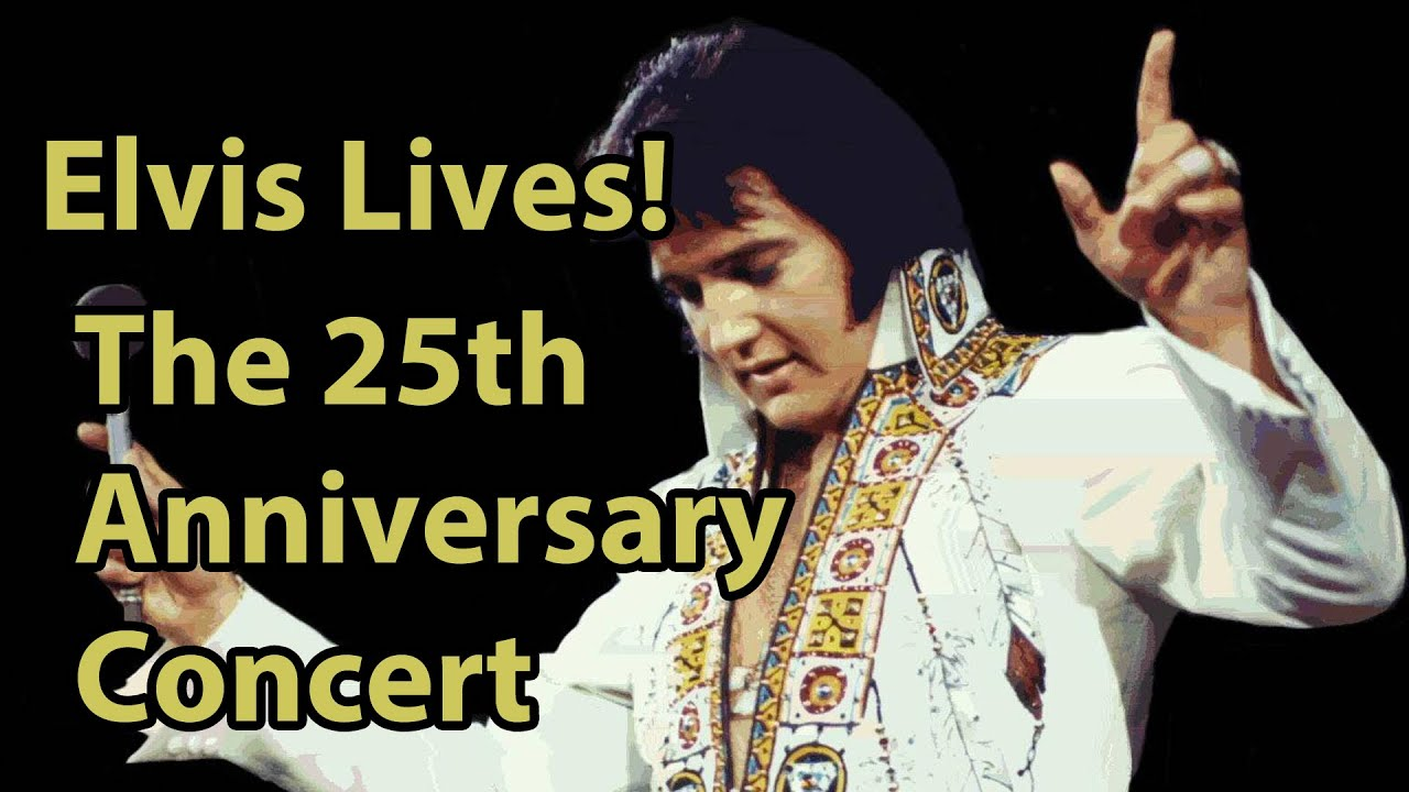 elvis lives the 25th anniversary concert trailer youtube