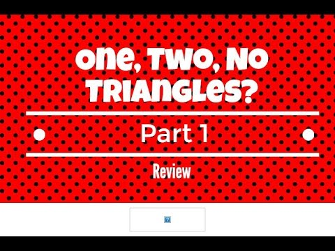 Given two sides and an angle determine whether one, two or no triangle. Part 1