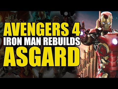 Avengers 4/Phase 4: Iron Man Rebuilds Asgard