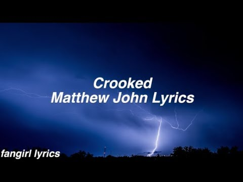Crooked || Matthew John Lyrics