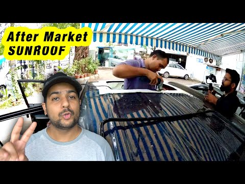 Don't Go for After Market Sun roof. Watch This before installing. Warning