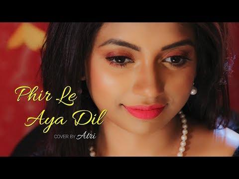 Phir Le Aya Dil | Barfi! | Rekha Bhardwaj | Female Cover By Atri