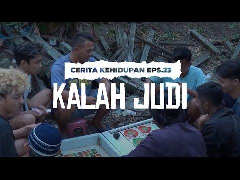 CERITA KEHIDUPAN EPISODE 23 - KALAH JUDI
