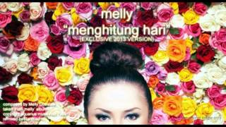Melly - Menghitung Hari (Exclusive 2013 Version)
