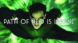 Path of Neo is insane