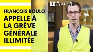 APPEL À LA GRÈVE GÉNÉRALE ILLIMITÉE - FRANÇOIS BOULO
