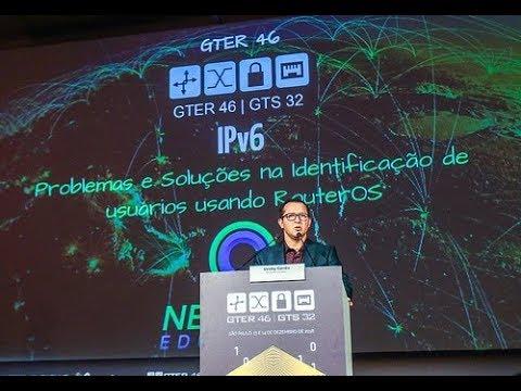 GTER 46: Problemas e soluções na identificação de usuários IPv6 usando RouterOS