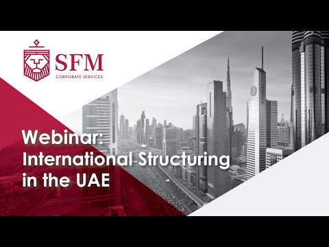 SFM Webinar: International Structuring in the UAE