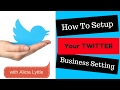 How to create and setup your Twitter Business Settings