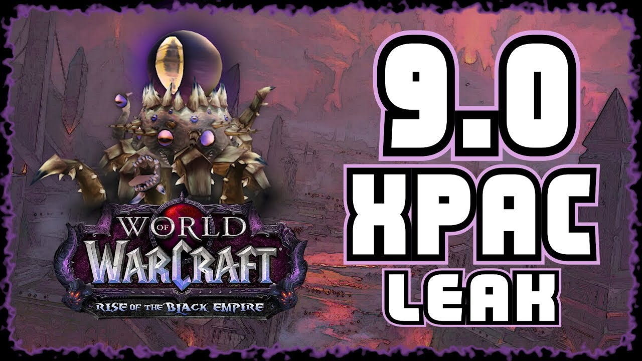World of Warcraft - 9,0 Black Empire Leak thumbnail