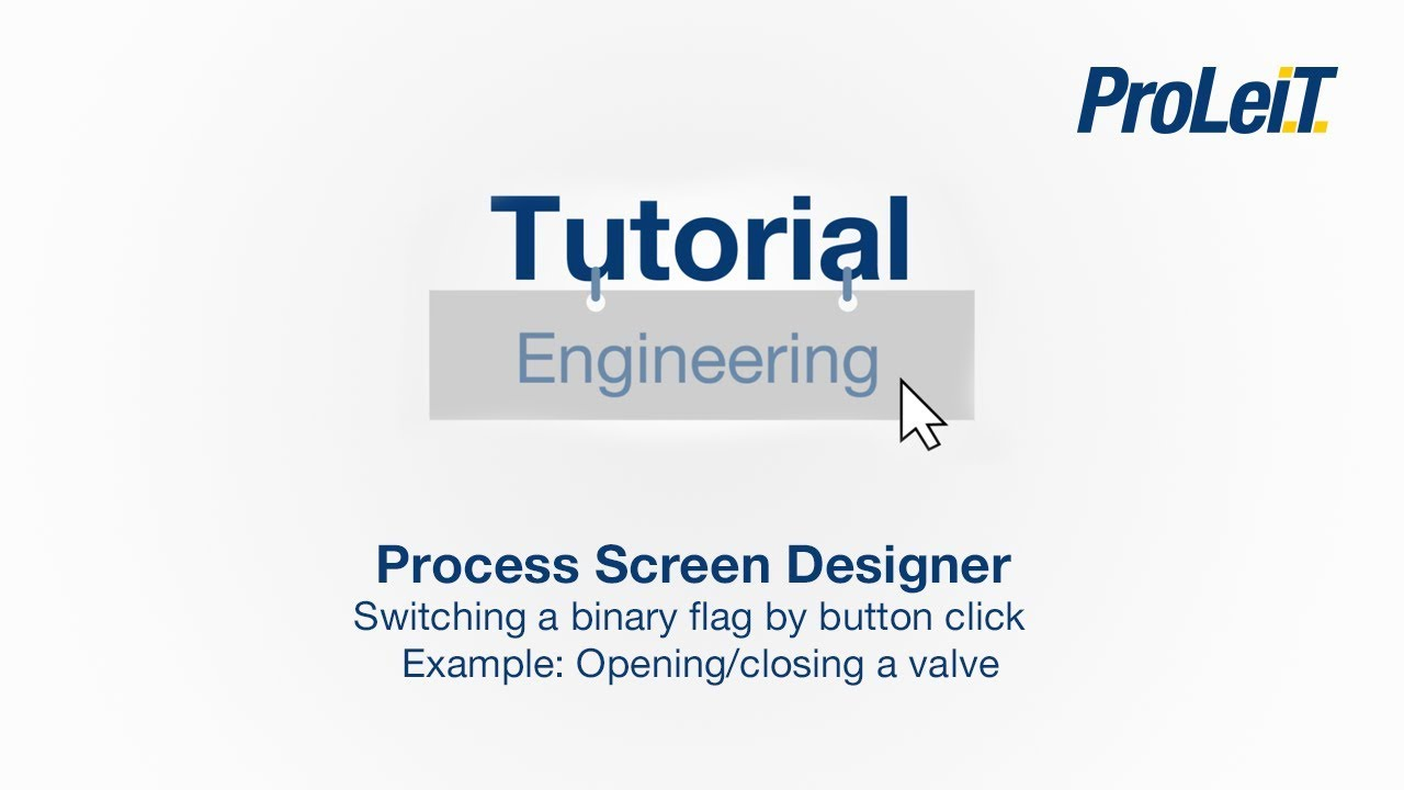 ProLeiT Tutorial - Process Screen Designer - Switching a binary flag by button click - an Example