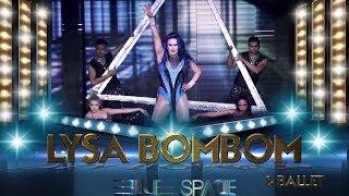 Blue Space Oficial - Lysa Bombom e Ballet - 25.11.17