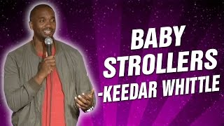 Keedar Whittle: Baby Strollers (Stand Up Comedy)