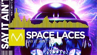 [Electro] - SPACE LACES - Say It Ain