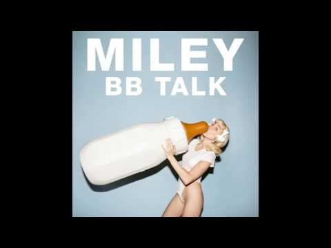 Miley Cyrus - BB Talk (ONLY SINGING)