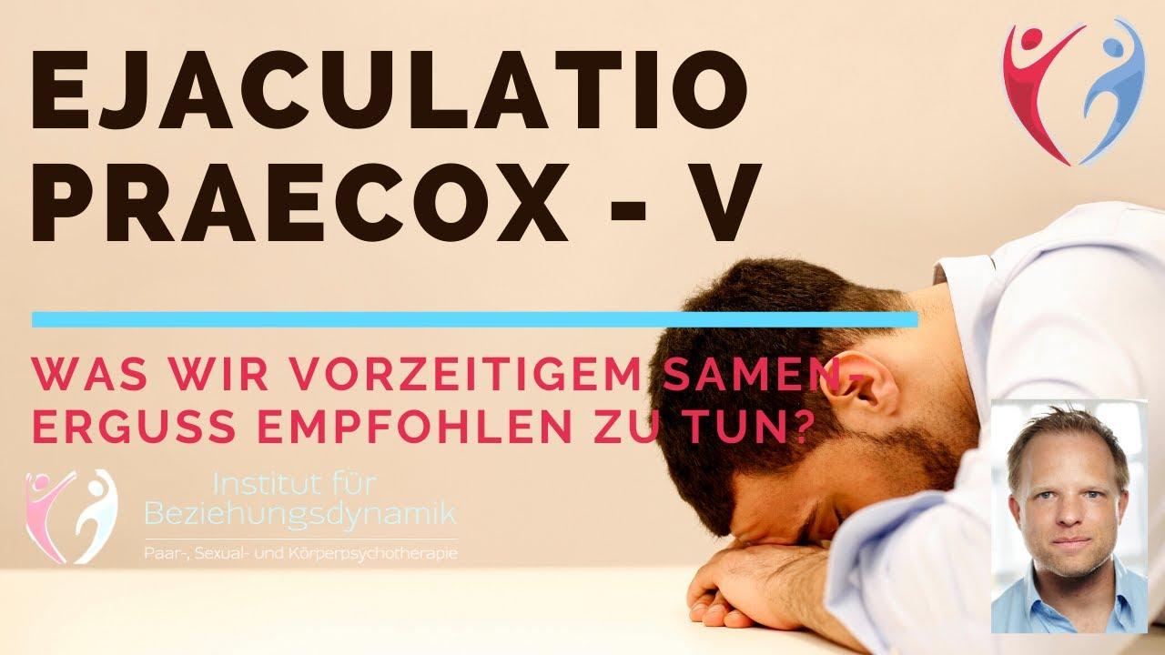 Vorzeitiger Samenerguss (Ejaculatio Praecox) Teil 5: Was