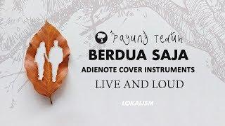 Payung Teduh - Berdua Saja (Live and Loud) [Karaoke - Cover AdieNote Instruments]